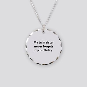 My Twin Sister Never Forgets My Birthday Necklace