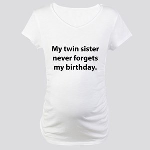 My Twin Sister Never Forgets My Birthday Maternity
