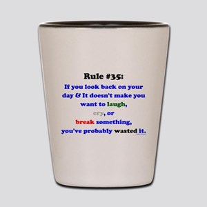 Rule 35 Laugh, Cry, Break Something Shot Glass