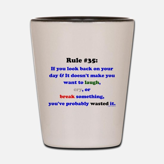 Rule 35 Laugh, Cry, Break Something Shot Glass