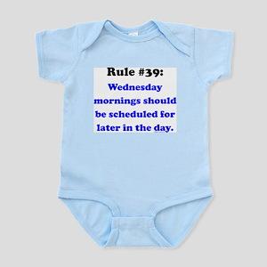 Rule 39 - Wednesdays Start Later Infant Bodysuit