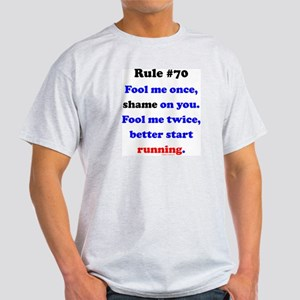 Rule 70 - Better Start Running Light T-Shirt