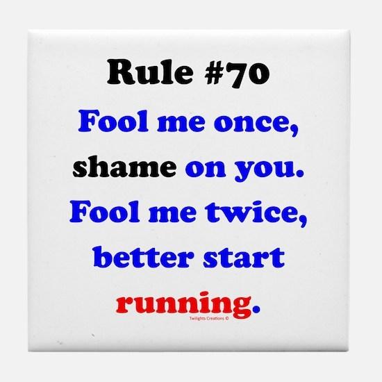Rule 70 - Better Start Running Tile Coaster