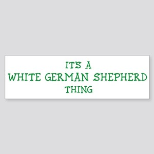 White German Shepherd thing Bumper Sticker