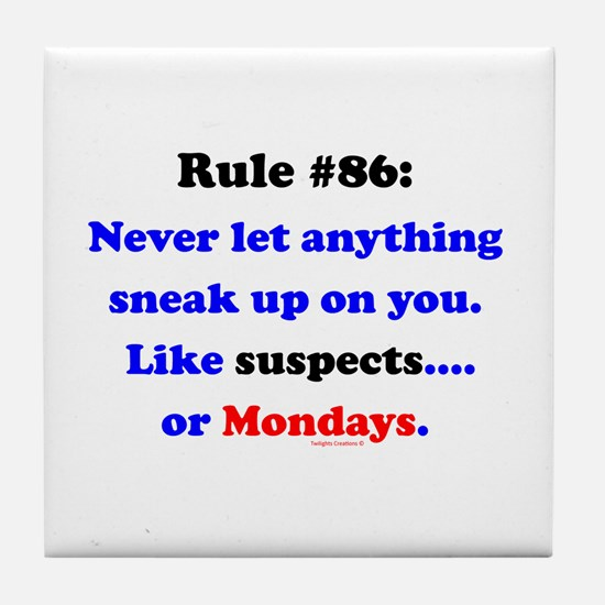 Rule 86 Nothing Sneaks Up On You Tile Coaster