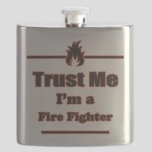 Trust Me Im a Fire Fighter Flask