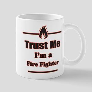 Trust Me Im a Fire Fighter Mug
