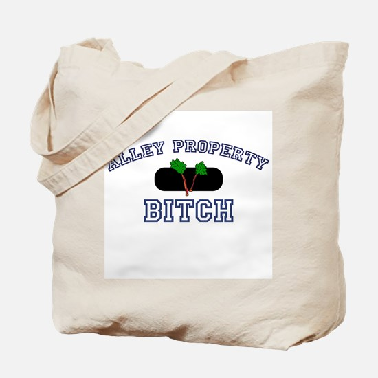 Alley Property Bitch Tote Bag