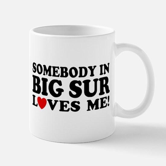 Somebody In Big Sur Loves Me Mug