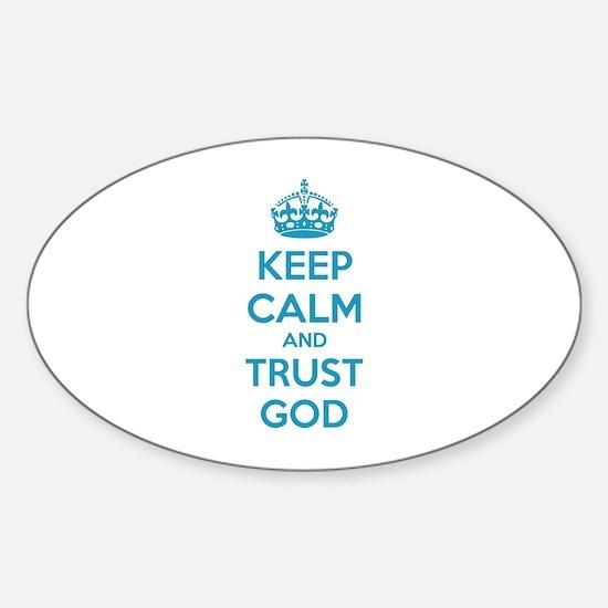 Keep calm and trust god Sticker (Oval)