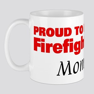 Proud Mom: Firefighter Mug