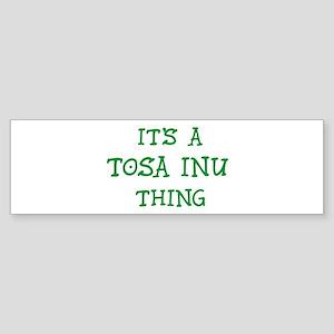 Tosa Inu thing Bumper Sticker