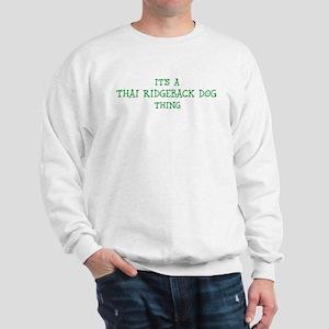 Thai Ridgeback Dog thing Sweatshirt
