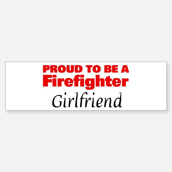 Proud Girlfriend: Firefighter Bumper Bumper Bumper Sticker