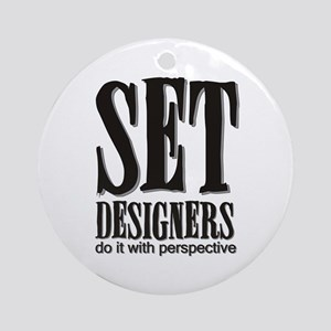 Set Designers do it with Pers Ornament (Round)