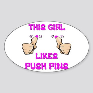 This Girl Likes Push Pins Sticker (Oval)