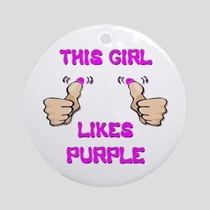 This Girl Likes Purple Ornament (Round)