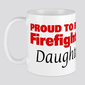 Proud Daughter: Firefighter Mug