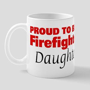 Proud Daughter: Firefighter Mug