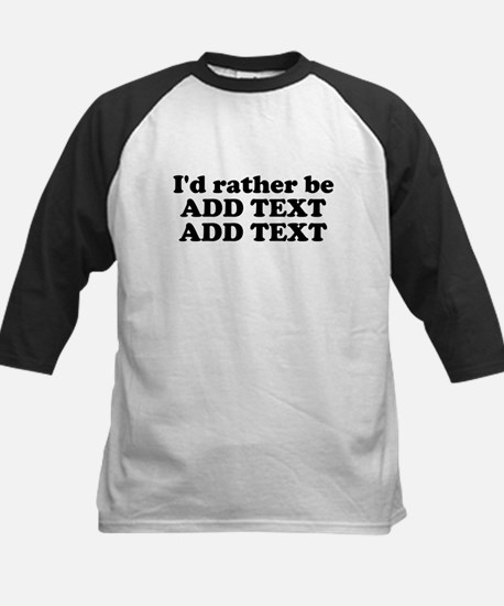 Id Rather Be (Custom Text) Baseball Jersey