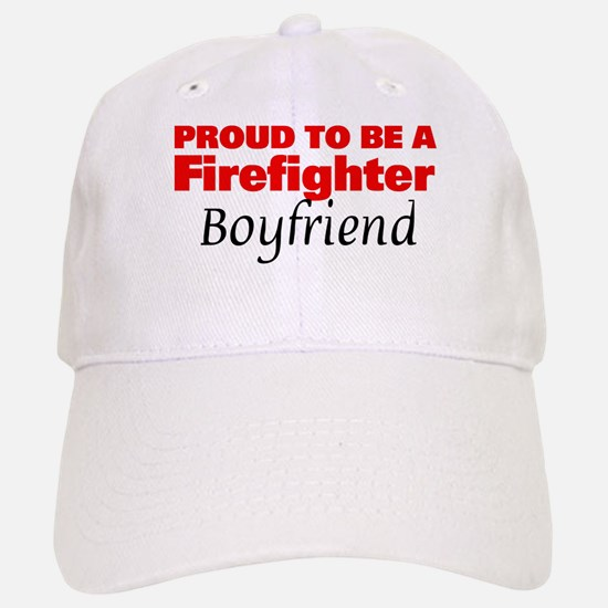 Proud Boyfriend: Firefighter Baseball Baseball Cap