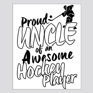 Proud Uncle of An Awesome Hockey Player Posters