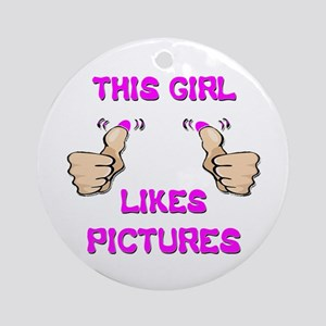 This Girl Likes Pictures Ornament (Round)