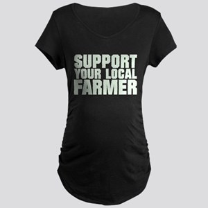 Support Your Local Farmer Maternity T-Shirt