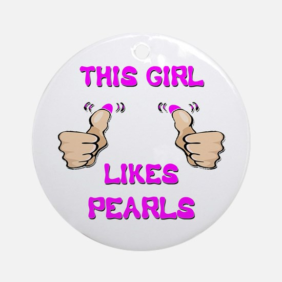 This Girl Likes Pearls Ornament (Round)