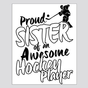 Proud Sister of An Awesome Hockey Player Posters
