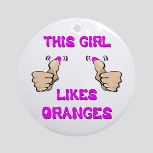 This Girl Likes Oranges Ornament (Round)