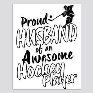 Proud Husband of An Awesome Hockey Player Posters