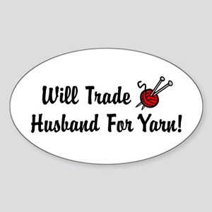 Will Trade Husband For Yarn Oval Sticker