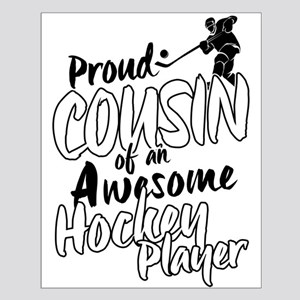 Proud Cousin of An Awesome Hockey Player Posters