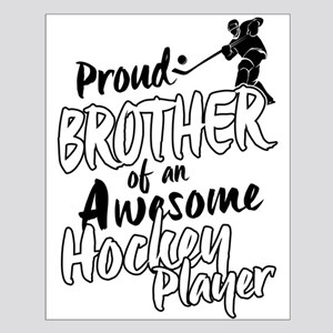 Proud Brother of An Awesome Hockey Player Posters