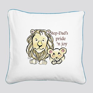 Step-Dads Pride n Joy Square Canvas Pillow