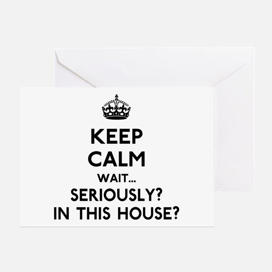 Keep Calm In This House Greeting Card