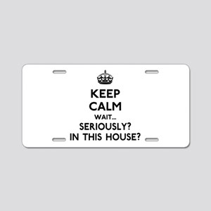 Keep Calm In This House Aluminum License Plate