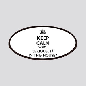Keep Calm In This House Patches