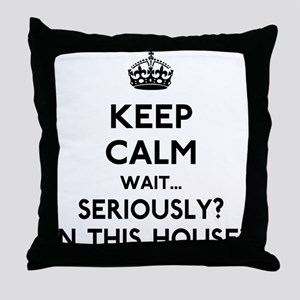 Keep Calm In This House Throw Pillow