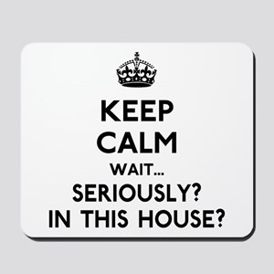 Keep Calm In This House Mousepad