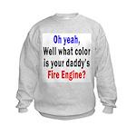 Daddy Fire Engine Attitude Kids Sweatshirt