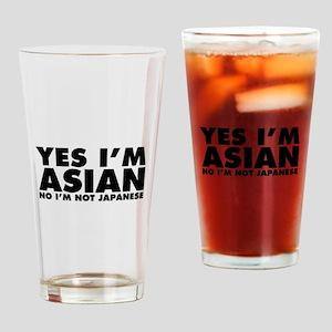 Yes I'm Asian No I'm Not Japanese Drinking Glass