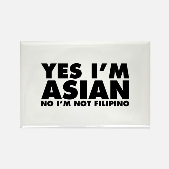 Yes I'm Asian No I'm Not Filipino Rectangle Magnet