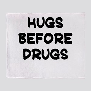 HUGS BEFORE DRUGS Throw Blanket