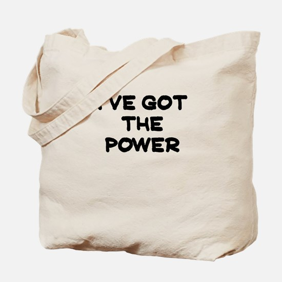 IVE GOT THE POWER Tote Bag