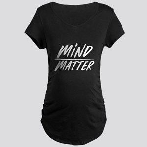 Mind Over Matter Motivational Sa Maternity T-Shirt
