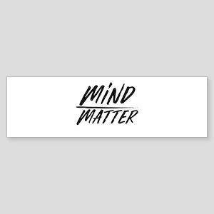 Mind Over Matter Motivational Sayin Bumper Sticker