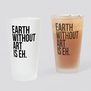 Earth Without Art is Eh. Drinking Glass