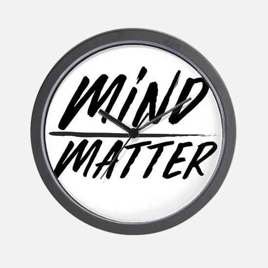 Mind Over Matter Motivational Saying Wall Clock